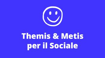 Themis & Metis per il Sociale